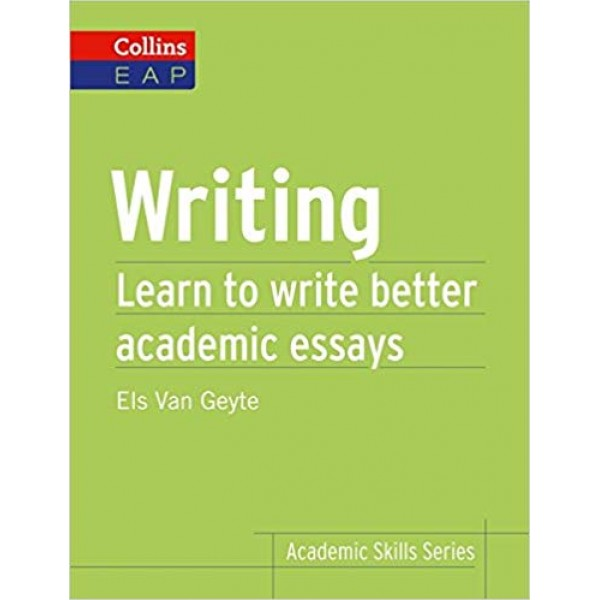 Writing: Learn to Write Better Academic Essays (Collins English for Academic Purposes)