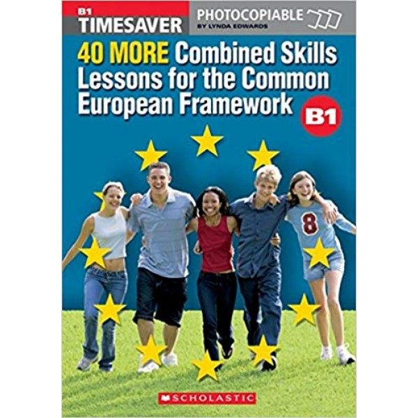 40 More Combined Skills Lessons for the Common European Framework with Audio CD - Timesaver B1