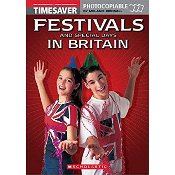 Festivals and Special Days in Britain - Timesaver A2/B2