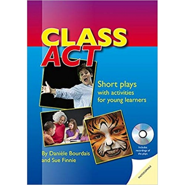 Class Act : Short Plays with Activities for Young Learners, Bourdais