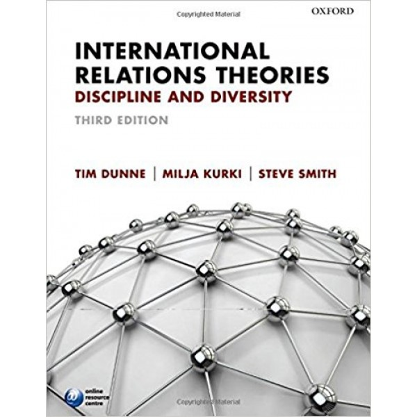 International Relations Theories 3rd Edition, Dunne