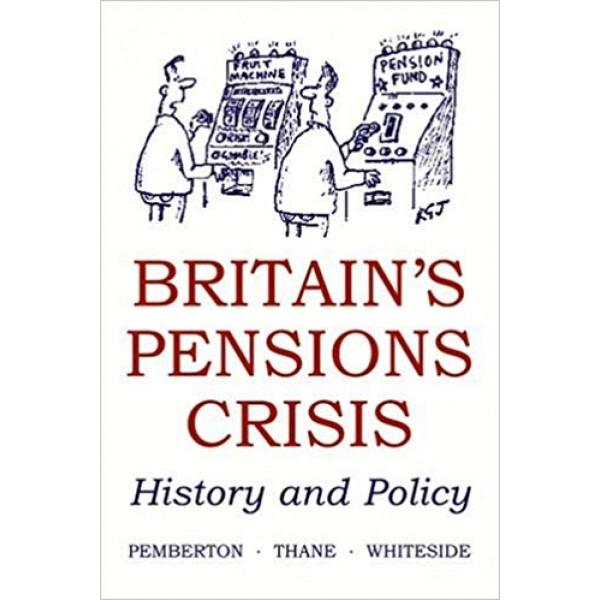 Britain's Pension Crisis: History and Policy, Pemberton