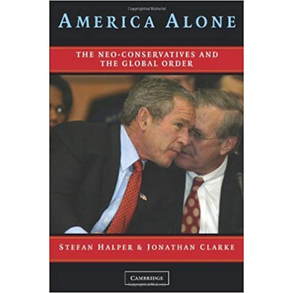 America Alone: The Neo-Conservatives and the Global Order,  Halper