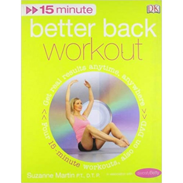 15-Minute Fitness Better Back Workout: Get Real Results Anytime, Anywhere Four 15-minute workouts, Martin