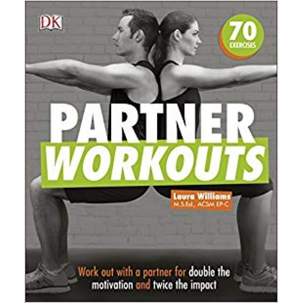Partner Workouts: Work out with a partner for double the motivation and twice the impact , Williams