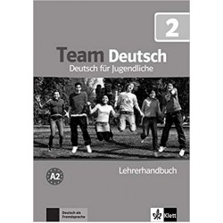 Team Deutsch 2: Lehrerhandbuch A2