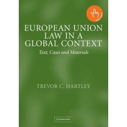 European Union Law in a Global Context : Text, Cases and Materials, Trevor Hartley