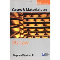 Cases and Materials on EU Law 8th Edition, Stepthen Weatherill
