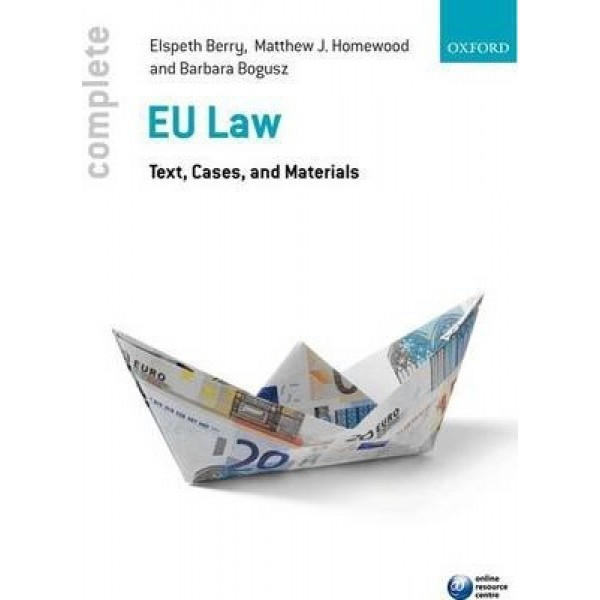 Complete EU Law : Text, Cases, and Materials, Elspeth Berry