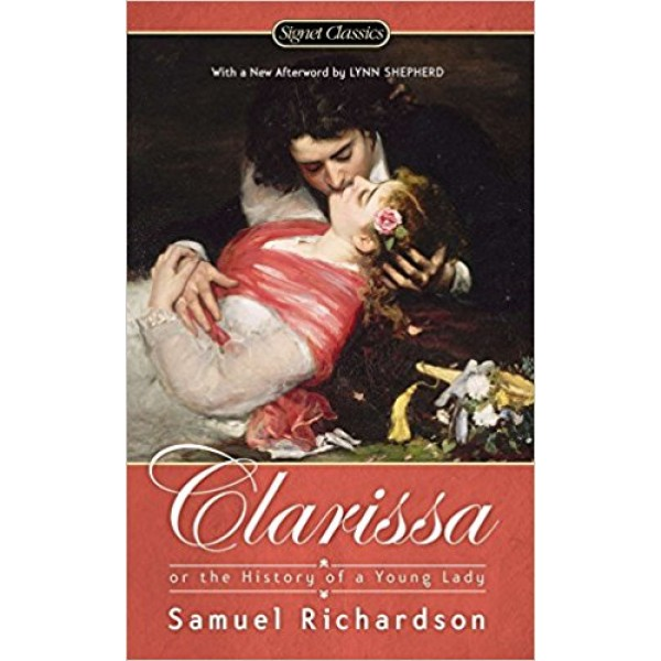 Clarissa: Or the History of a Young Lady , Richardson