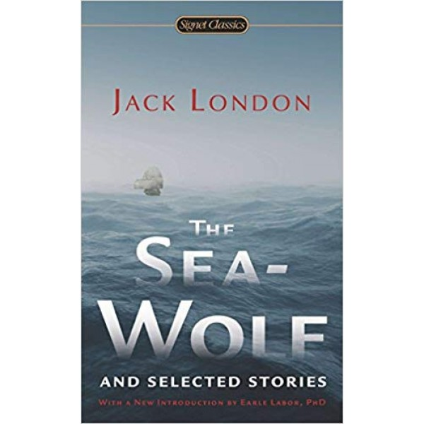 The Sea-Wolf and Selected Stories, London