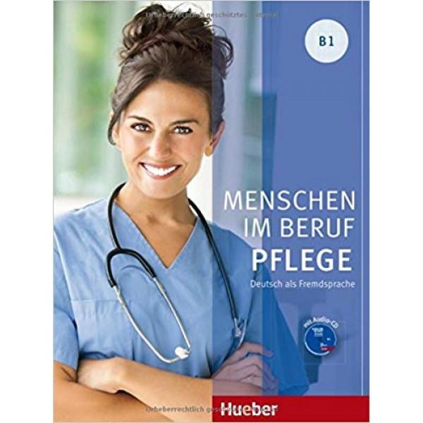 Menschen im Beruf: Pflege B1 Kursbuch mit Audio-CD