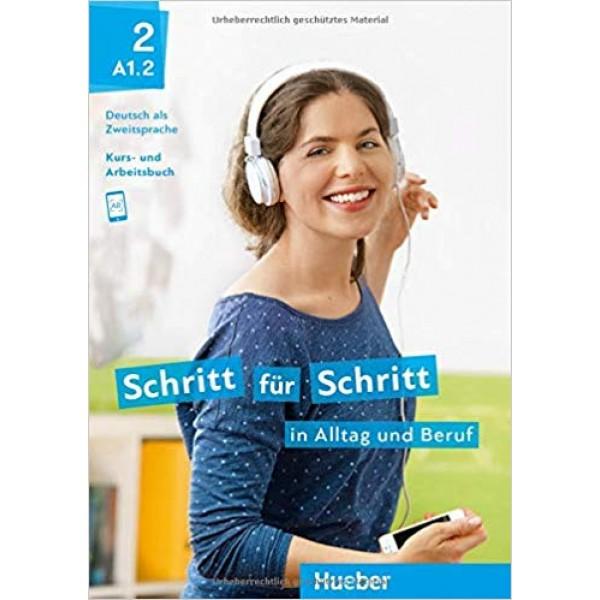 Schritt für Schritt in Alltag und Beruf 2 / Kursbuch + Arbeitsbuch
