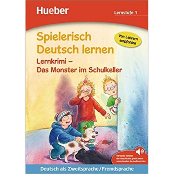 Spielerisch Deutsch lernen: Das Monster im Schulkeller - Lernkrimi