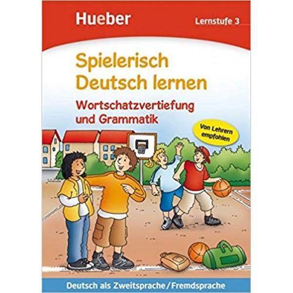 Spielerisch Deutsch lernen: Wortschatzerweiterung und Grammatik , Neue Geschichten , Lernstufe 3