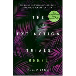 The Extinction Trials: Rebel,  S.M. Wilson