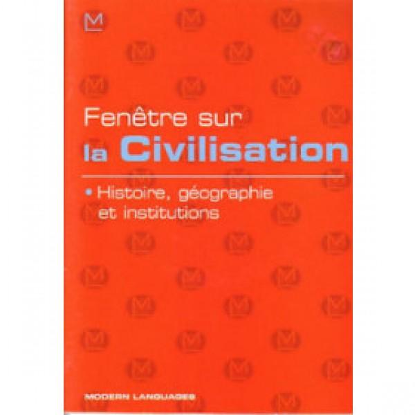 Fenêtre sur. La civilisation. Histoire, géographie et institutions. Con CD audio