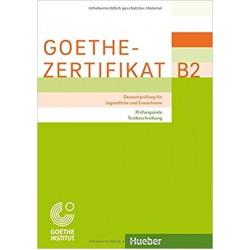 Goethe-Zertifikat B2 - Prüfungsziele, Testbeschreibung: Deutschprüfung für Jugendliche und Erwachsene.