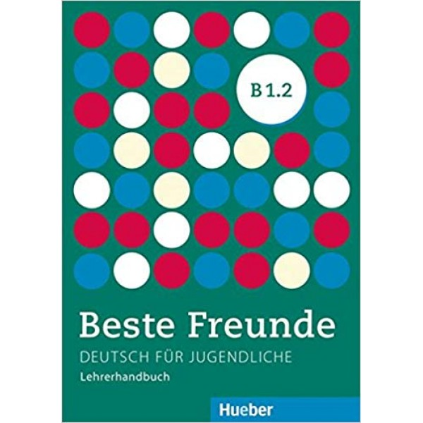 Beste Freunde: B1.2 Lehrerhandbuch