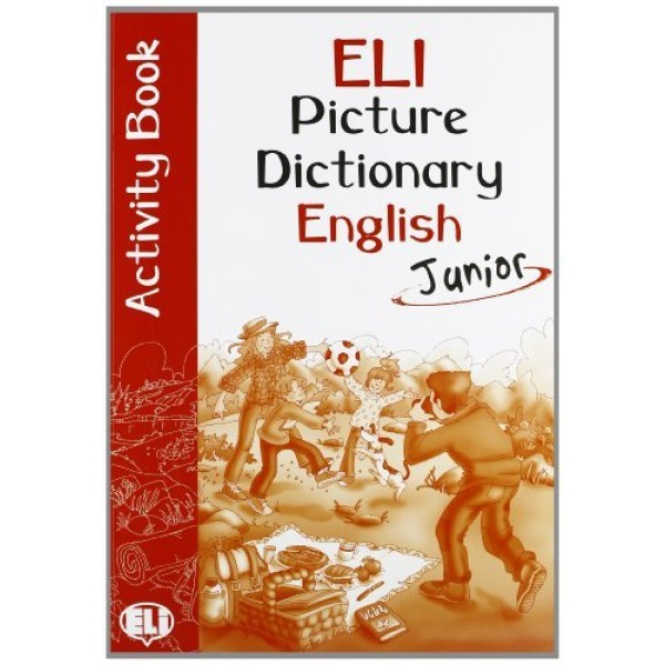 ELI Picture Dictionary Junior Activity Book