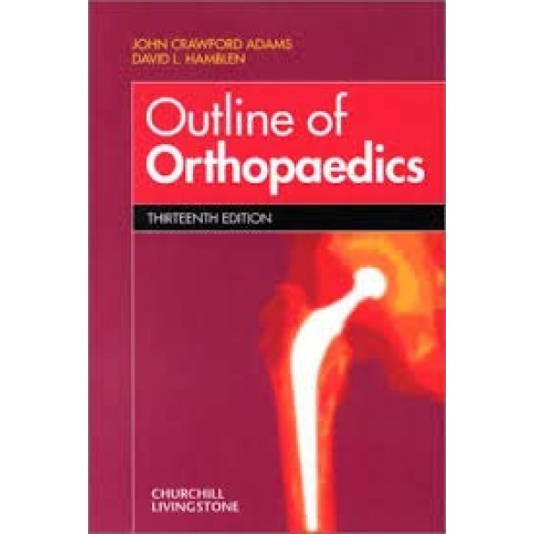 Outline of Orthopedics 13th Edition, Adams