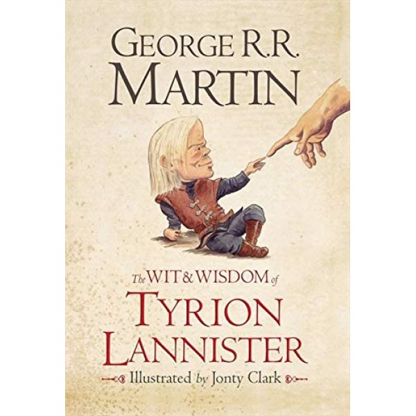 The Wit & Wisdom of Tyrion Lannister (Hardcover), George R.R. Martin