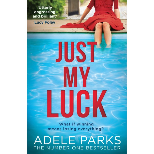 Just My Luck,  Adele Parks
