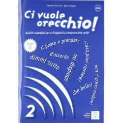 Ci vuole orecchio! - 2 Libro A2/B1 + Audio CD
