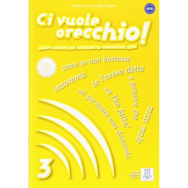 Ci vuole orecchio! - 3 Libro B2/C1 + Audio CD