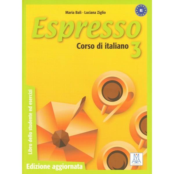 Espresso 3 Edizione aggiornata - Libro dello studente ed esercizi + Audio CD ( B1)