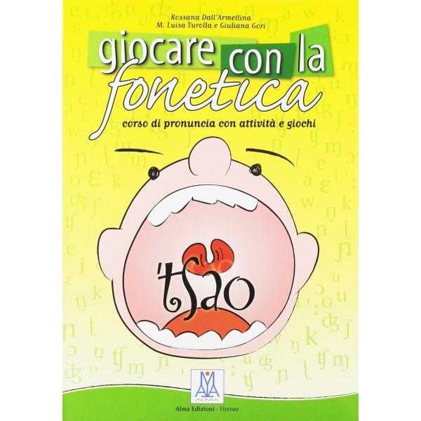 Giocare con la fonetica. Libro+ Audio CD, Rossana Dall'Armellina