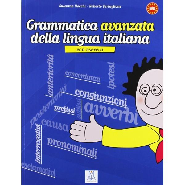 Grammatica avanzata della lingua italiana. Con esercizi B1/C1