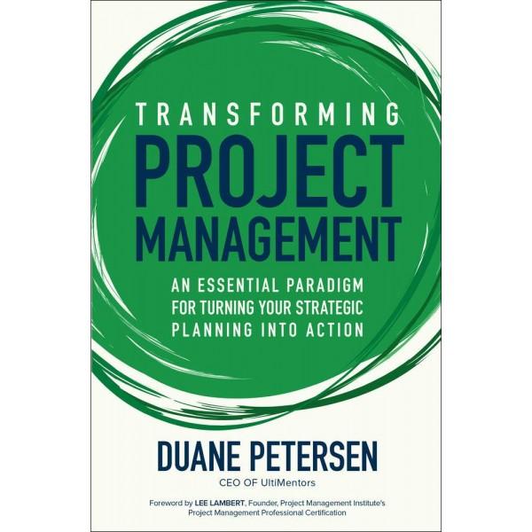 Transforming Project Management (Hardcover),  Duane Petersen
