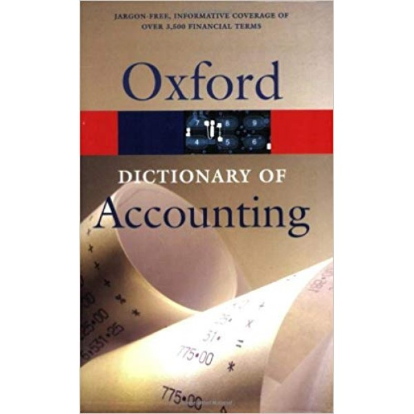 A Dictionary of Accounting (Oxford Quick Reference) 3rd Edition