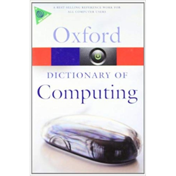 A Dictionary of Computing (Oxford Quick Reference) 6th Edition