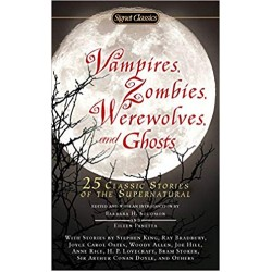 Vampires, Zombies, Werewolves and Ghosts: 25 Classic Stories of the Supernatural ,Solomon