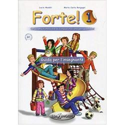 Forte!: Guida Per L'Insegnante 1