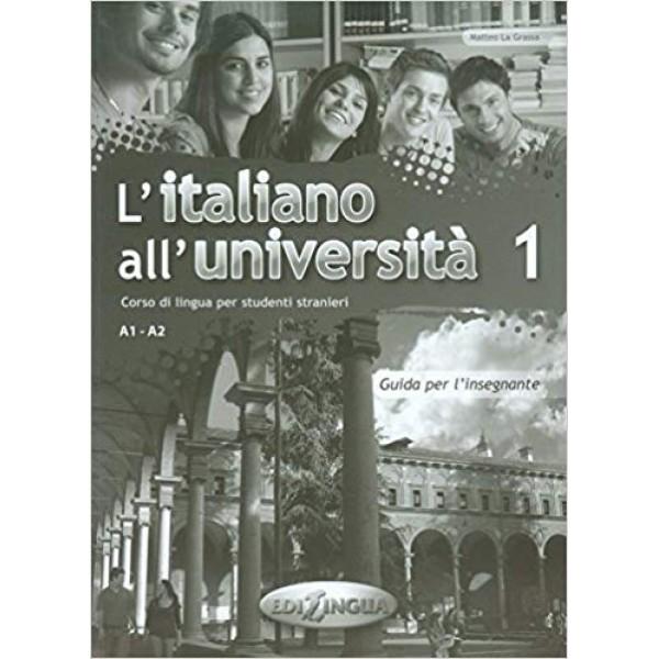 L'italiano all'universita 1: Guida per l'insegnante