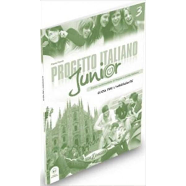 Progetto Italiano Junior 3 : Guida Per L'Insegnante ( B1)