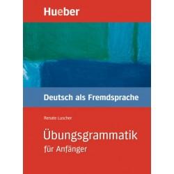 Übungsgrammatik. Deutsch als Fremdsprache für Anfänger