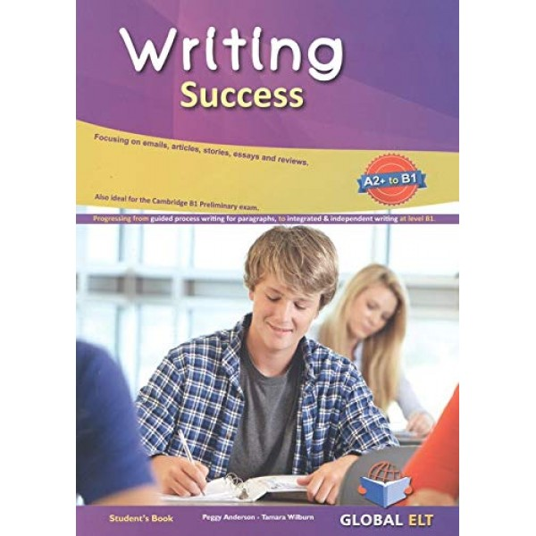 Writing Success CEFR Level A2+ to B1