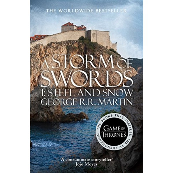 A Storm of Swords: Part 1 Steel and Snow  (Book 3 of a Song of Ice and Fire), Martin