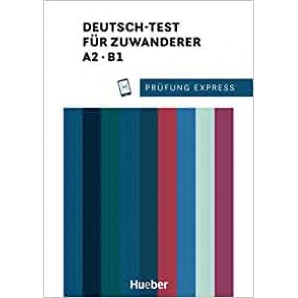 Prüfung Express. Deutsch-Test für Zuwanderer A2/B1