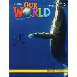 Our World 2 ( 2nd Edition) Grammar Workbook