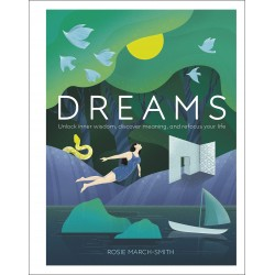 Dreams: Unlock Inner Wisdom, Discover Meaning, and Refocus your Life, March-Smith