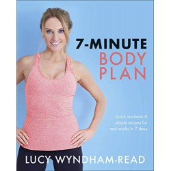 7-Minute Body Plan : Quick workouts & simple recipes for real results in 7 days, Lucy Wyndham-Read