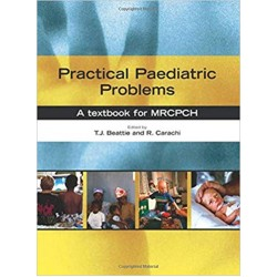 Practical Paediatric Problems: A textbook for MRCPCH , Beattie