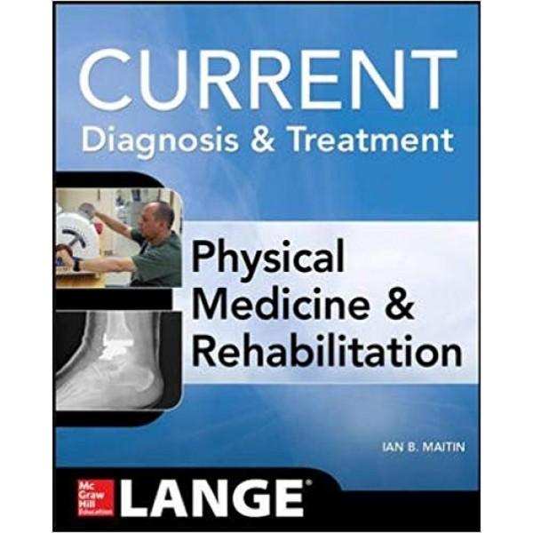Current Diagnosis and Treatment Physical Medicine and Rehabilitation, Maitin
