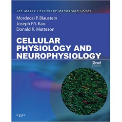 Cellular Physiology and Neurophysiology : Mosby Physiology Monograph Series 2nd Edition, Blaustein