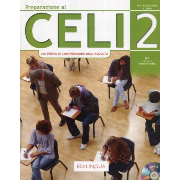Preparazione al Celi : Celi 2 (con Prova di Comprensione dell'Ascolto) + CD
